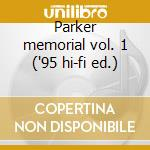 Parker memorial vol. 1 ('95 hi-fi ed.) cd musicale di Charlie Parker