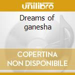 Dreams of ganesha cd musicale di Reza pane febian