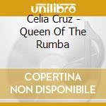 Queen of the rumba cd musicale di Celia Cruz