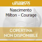 COURAGE cd musicale di NASCIMENTO MILTON