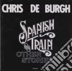 Spanish train & other stories cd musicale di De burgh chris