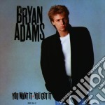 Bryan Adams - You Want It, You Got It cd musicale di Bryan Adams