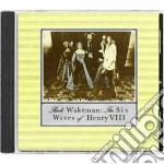 SIX WIVES cd musicale di Rick Wakeman