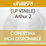 (LP VINILE) Arthur 2 lp vinile di Ost