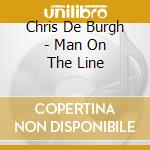 Man on the line cd musicale di De burgh chris