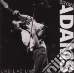 LIVE!LIVE!LIVE! cd musicale di Bryan Adams