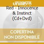 Innocent & instinct +dvd cd musicale di Red