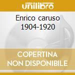 Enrico caruso 1904-1920 cd musicale di Artisti Vari