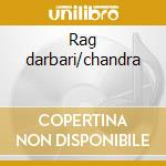 Rag darbari/chandra cd musicale di Artisti Vari