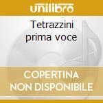 Tetrazzini prima voce cd musicale di Artisti Vari