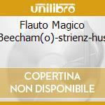 FLAUTO MAGICO BEECHAM(O)-STRIENZ-HUS cd musicale di MOZART
