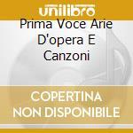 PRIMA VOCE ARIE D'OPERA E CANZONI cd musicale di SUPERVIA CONCHITA