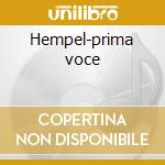 Hempel-prima voce cd musicale di Artisti Vari