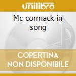 Mc cormack in song cd musicale di Artisti Vari