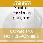 Spirit of christmas past, the cd musicale di Artisti Vari