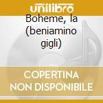Boheme, la (beniamino gigli) cd musicale di Giacomo Puccini