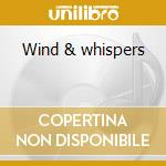 Wind & whispers cd musicale di Michael Jones