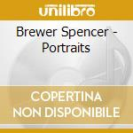Portraits cd musicale di Spencer Brewer
