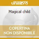 Magical child cd musicale di Michael Jones