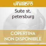 Suite st. petersburg cd musicale di Kostia