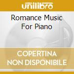 ROMANCE MUSIC FOR PIANO cd musicale di ARTISTI VARI