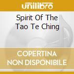 SPIRIT OF THE TAO TE CHING cd musicale di WARNER RICHARD