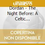 THE NIGHT BEFORE A CELTIC CHRISTMAS cd musicale di DORDAN