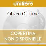 CITIZEN OF TIME cd musicale di ARKENSTONE DAVID
