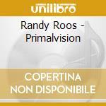 PRIMALVISION cd musicale di RANDY ROOS