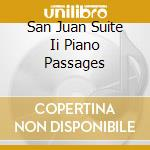 SAN JUAN SUITE II PIANO PASSAGES cd musicale di GETTEL MICHAEL