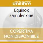 Equinox sampler one cd musicale di Artisti Vari
