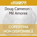 Mil amores cd musicale di Doug Cameron