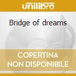 Bridge of dreams cd musicale di Lanz - speer