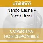 Nando Lauria - Novo Brasil cd musicale di LAURIA NANDO