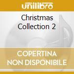 CHRISTMAS COLLECTION 2 cd musicale di ARTISTI VARI