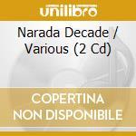 NARADA.DECADE cd musicale di ARTISTI VARI
