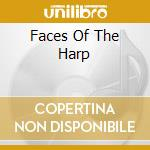 FACES OF THE HARP cd musicale di ARTISTI VARI