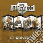 Changes cd musicale di Rugged