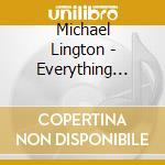 Everything must change cd musicale di Michael Lington