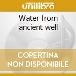 Water from ancient well cd musicale di Abdullah Ibrahim