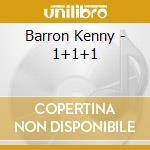 1+1+1 cd musicale di Kenny barron trio