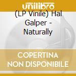 (LP VINILE) Naturally lp vinile di Hal galper & r.reid