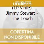 (LP VINILE) The touch lp vinile di Stewart Jimmy