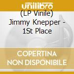 (LP VINILE) 1st place lp vinile di Knepper Jimmy