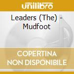 Mudfoot cd musicale di Leaders The