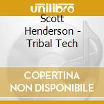 Tribal tech cd musicale di Henderson/scott/willis