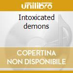 Intoxicated demons cd musicale di Beatnuts