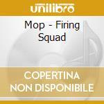 Firing squad cd musicale di M.o.p.