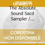 THE ABSOLUTE SOUND-SACD SAMPLER cd musicale di ARTISTI VARI