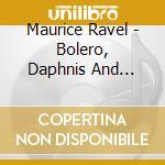 Bolero-daphnis and chloe cd musicale di Ravel